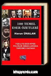 100 Temel Eser Özetleri & YGS-LYS-DGS-KPSS-Polislik Sınavlarında Yardımcı Kaynak