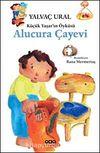 Alucura Çayevi / Küçük Yaşar'ın Öyküsü