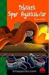 Tehlikeli Spor Ayakkabılar