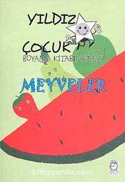 Meyveler / Yıldız Çocuk Boyama Kitabı Serisi