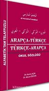 Arapça-Türkçe Türkçe-Arapça Okul Sözlüğü / Tam Telaffuzlu