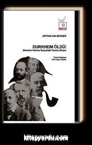 Durkheim Öldü! & Sherlock Holmes Sosyolojik Teoriye Giriyor