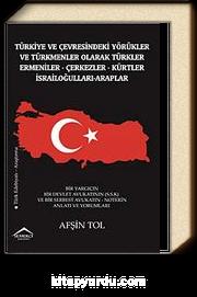Türkiye ve Çevresindeki Yörükler ve Türkmenler Olarak Türkler-Ermeniler-Çerkezler-Kürtler-İsrailoğulları-Araplar