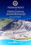 Permafrost ve Periglasiyal Jeomorfoloji