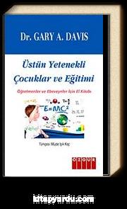 Üstün Yetenekli Çocuklar ve Eğitimi & Öğretmenler ve Ebeveynler İçin El Kitabı