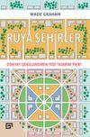 Rüya Şehirler: Dünyayı Şekillendiren Yedi Tasarım Fikri