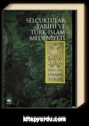 Selçuklular Tarihi ve Türk-Islâm Medeniyeti