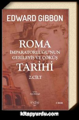 Roma İmparatorluğu'nun Gerileyiş ve Çöküş Tarihi (2. Cilt)