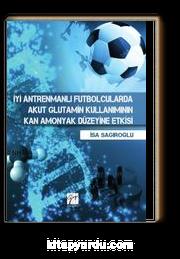 İyi Antremanlı Futbolcularda Akut Glutamin Kullanımının Kan Amonyak Düzeyine Etkisi