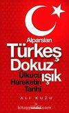 Alparslan Türkeş Dokuz Işık & Ülkücü Hareketinin Tarihi