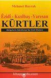 Ezidi-Kızılbaş-Yaresan Kürtler & Belgelerle Kürdistan'da Gizli Dinler