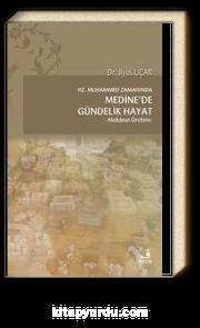 Hz. Muhammed Zamanında Medine'de Gündelik Hayat & Mekanın Üretimi