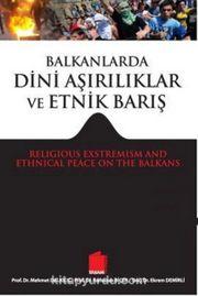 Balkanlarda Dini Aşırılıklar ve Etnik Barış