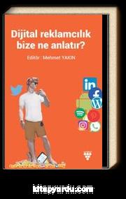 Dijital Reklamcılık Bize Ne Anlatır?