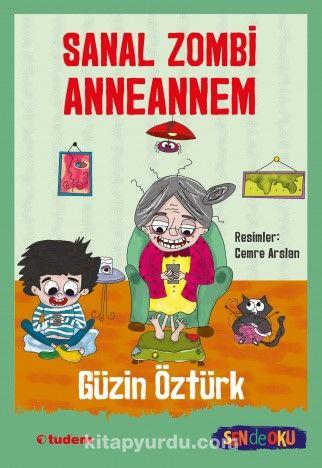 Sanal Zombi Anneannem - Güzin Öztürk pdf epub