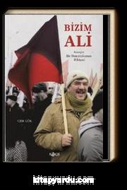 Bizim Ali - Anarşist Bir Demiryolcunun Hikayesi