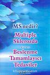 MS Nedir? & Multiple Skleerozda A'dan Z'ye Beslenme Tamamlayıcı Tedaviler