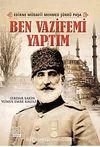 Ben Vazifemi Yaptım - Edirne Müdafii Mehmed Şükrü Paşa
