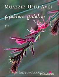 Çiçeklere Gidelim - Muazzez Uslu Avcı pdf epub