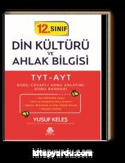 12. Sınıf Din Kültürü ve Ahlak Bilgisi TYT-AYT Soru-Cevaplı Konu Anlatımı Soru Bankası