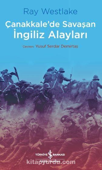 Çanakkale'de Savaşan İngiliz Alayları - Ray Westlake pdf epub