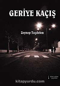 Geriye Kaçış - Zeynep Taşdelen pdf epub