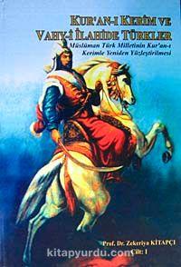 Kur'an-ı Kerim ve Vahy-i İlahide Türkler Cilt 1 & Müslüman Türk Milletinin Kur'an-ı Kerimle Yeniden Yüzleştirilmesi