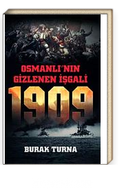 Osmanlı'nın Gizlenen İşgali 1909