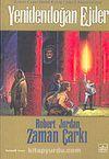 Yenidendoğan Ejder / Zaman Çarkı 3.Cilt (1.Kitap)