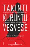 Takıntı Kuruntu Vesvese & Obsesif-Kompulsif Bozukluk