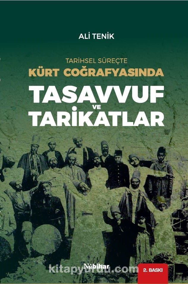 Tarihsel Süreçte Kürt Coğrafyasında Tasavvuf ve Tarikatlar - Dr. Ali Tenik pdf epub