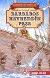 Barbaros Hayreddin Paşa - Kahraman Türk Denizcileri