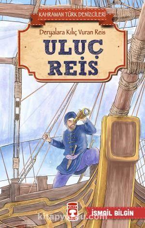 Uluç Reis - Kahraman Türk Denizcileri - İsmail Bilgin pdf epub