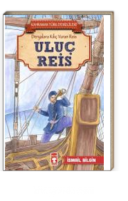 Uluç Reis - Kahraman Türk Denizcileri