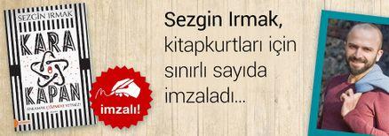 Kara Kapan & Anlamak Çözmeye Yetmez!. Sezgin Irmak, Kitapkurtları için Sınırlı Sayıda İmzaladı.