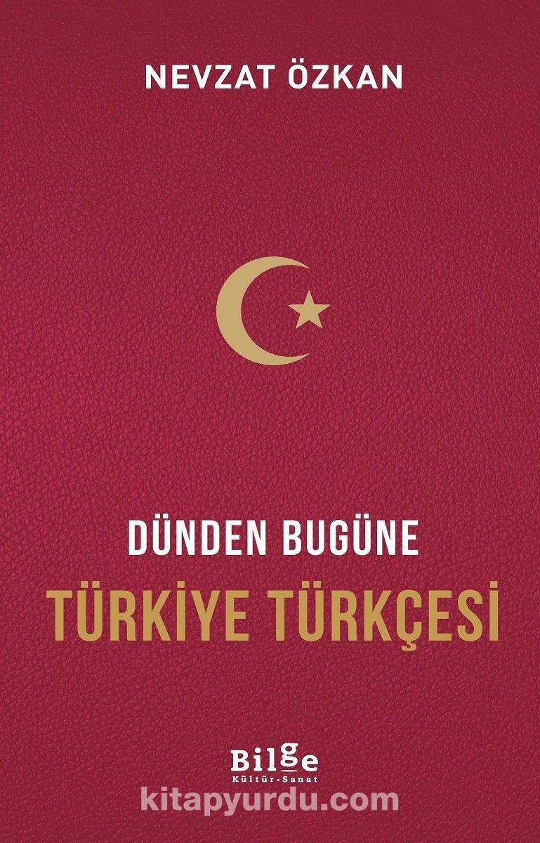 Dünden Bugüne Türkiye Türkçesi - Nevzat Özkan pdf epub