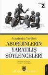 Avustralya Yerlileri Aborijinlerin Yaratılış Söylenceleri