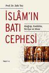 İslam'ın Batı Cephesi & Mağrip, Endülüs, Sicilya ve Mısır