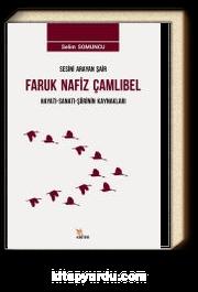 Sesini Arayan Şair Faruk Nafiz Çamlıbel & Hayatı-Sanatı-Şiirinin Kaynakları
