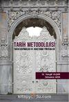 Tarih Metodolojisi & Tarihi Kaynaklar ve Araştırma Yöntemleri