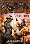 Kardeşlik Savaşçıları  / İşgalciler 2. Kitap
