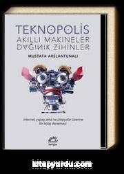 Teknopolis & Akıllı Makineler Dağınık Zihinler