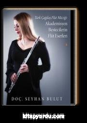 Türk Çağdaş Flüt Müziği: Akademisyen Bestecilerin Flüt Eserleri