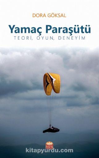 Yamaç ParaşütüTeori, Oyun, Deneyim - Dora Göksal pdf epub