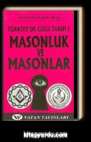 Masonluk ve Masonlar: Türkiye'de Gizli Tarih 1