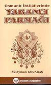 Osmanlı İhtilallerinde Yabancı Parmağı 1595-1913 7-G-26