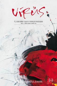 Vürüs Üç Aylık Kültür-Sanat ve Edebiyat Kitabı Sayı:1 Ekim-Kasım-Aralık 2019