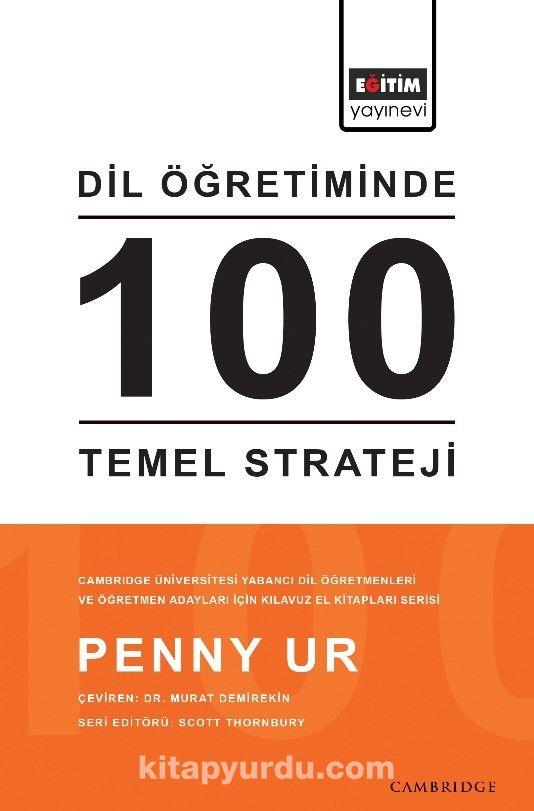 Dil Öğretiminde 100 Temel StratejiCambridge Üniversitesi Yabancı Dil Öğretmenleri ve Öğretmen Adayları İçin Kılavuz El Kitapları Serisi - Penny Ur pdf epub
