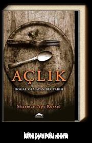 Açlık & Doğal Olmayan Bir Tarih