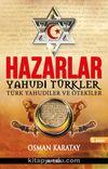 Hazarlar & Yahudi Türkler Türk Yahudiler ve Ötekiler